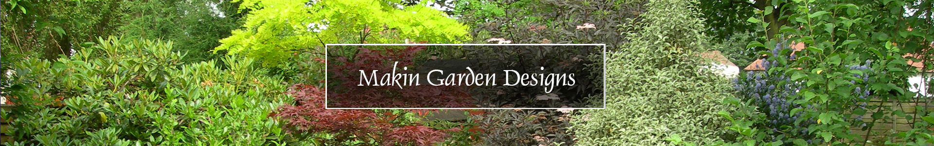 Makin Garden Designs-Banner